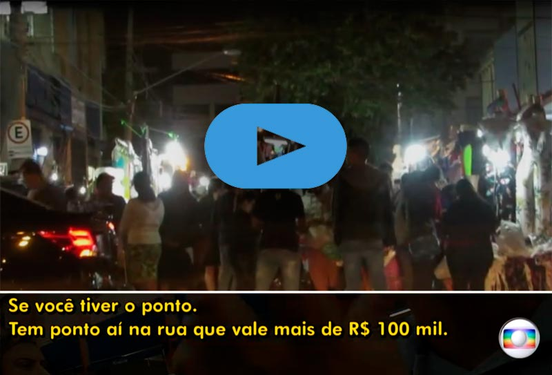 O Brás e o comércio ilegal viram reportagem na Globo.