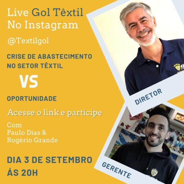 Live Gol Textil no Instagram no dia 03/09 às 20hrs