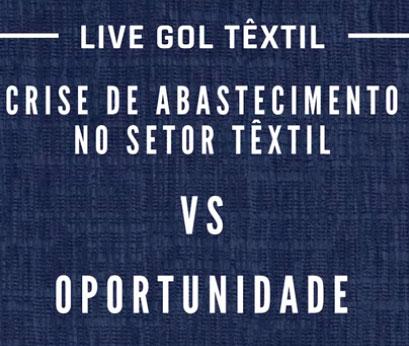 Crise de abastecimento no setor têxtil x Oportunidade